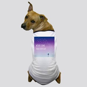 Wishes come true everyday Dog T-Shirt