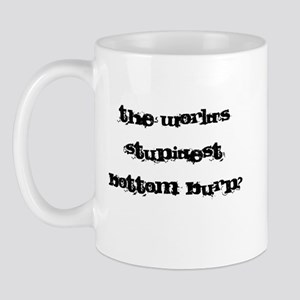Stupidest Bottom Burp Mug