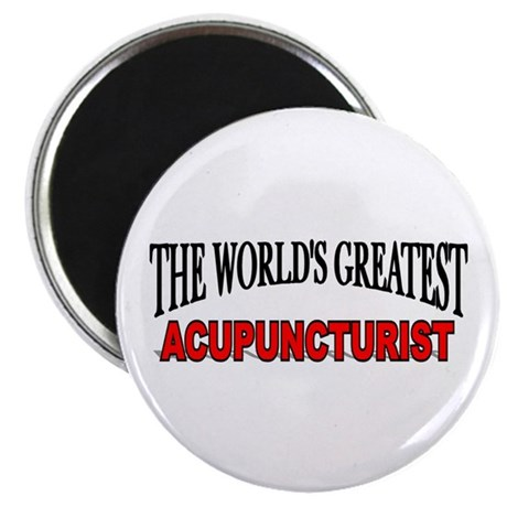 """""""The World's Greatest Acupuncturist"""" Magnet"""