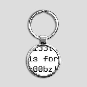 l33t is for n00bz! Round Keychain