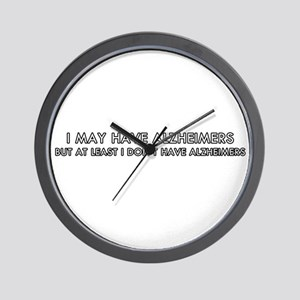 I may have alhzeimers  Wall Clock