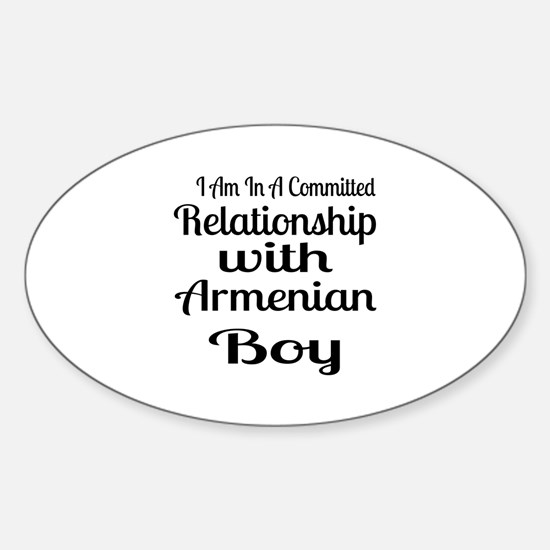 I Am In Relationship With Armenian Sticker (Oval)