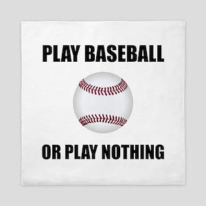 Play Baseball Or Nothing Queen Duvet