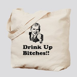 Vintage Drink Up Bitches Tote Bag