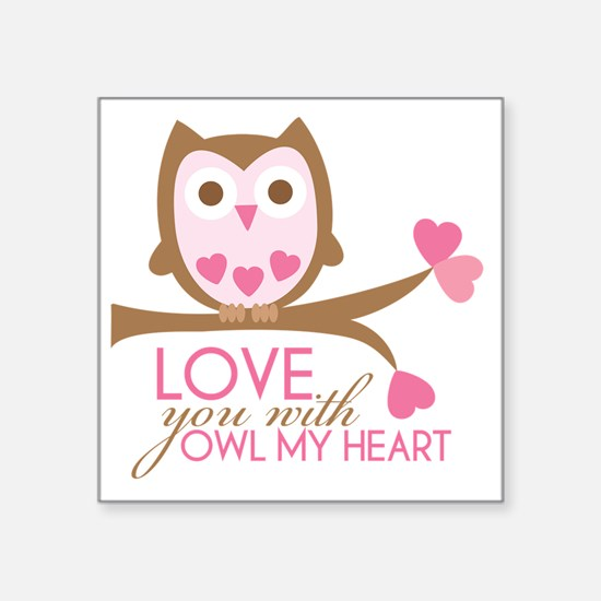 "owlmyheart copy Square Sticker 3"" x 3"""