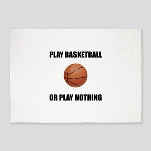 Play Basketball Or Nothing 5'x7'Area Rug