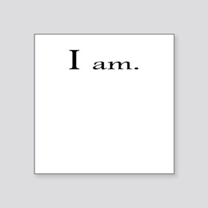 "I am up Square Sticker 3"" x 3"""
