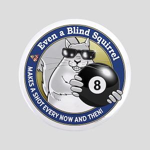 "8-Ball Blind Squirrel 3.5"" Button"