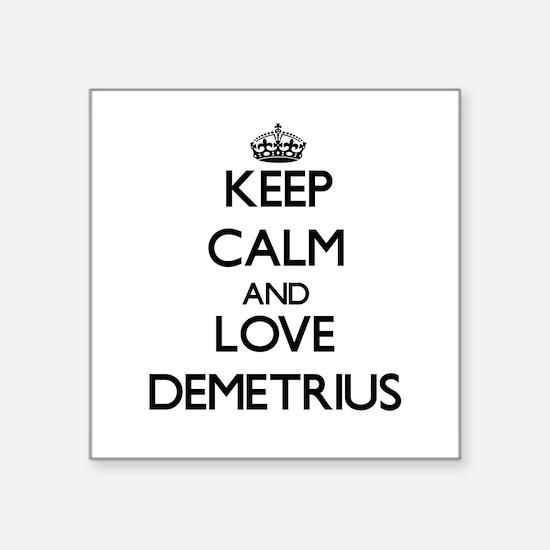 Keep Calm and Love Demetrius Sticker