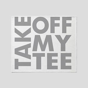 take-off-my-tee Throw Blanket