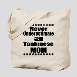 Never Underestimate tonkinese Cat Mom Tote Bag