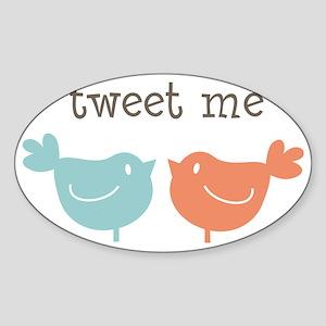 Tweet Me Birds Sticker (Oval)