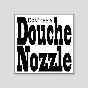 """Douche-Nozzle Square Sticker 3"""" x 3"""""""