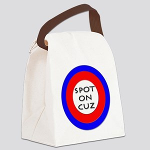 spot on cuz Canvas Lunch Bag