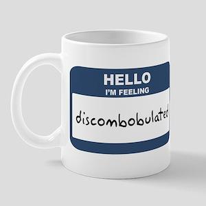 Feeling discombobulated Mug