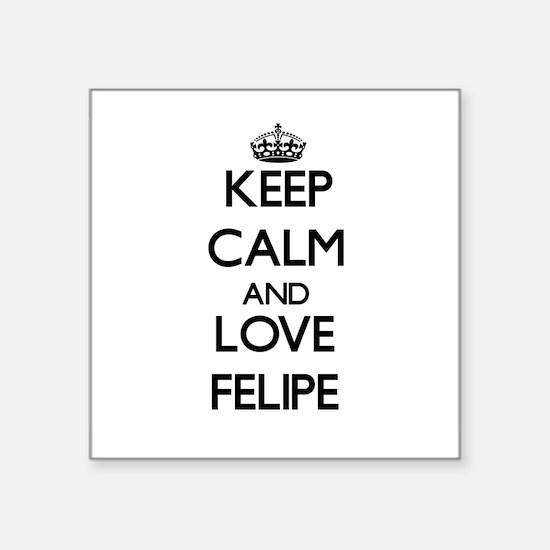 Keep Calm and Love Felipe Sticker
