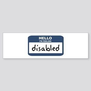 Feeling disabled Bumper Sticker