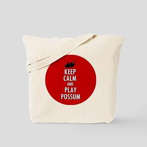 Keep Calm and Play Possum Tote Bag