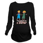 Big sister to be Long Sleeve Maternity T-Shirt