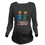 Big sister to be Long Sleeve Maternity T-Shirt