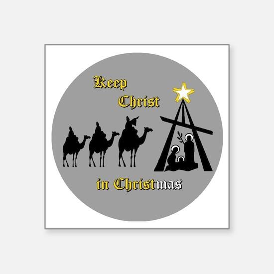 "Keep Christ in Christ-mas Square Sticker 3"" x 3"""