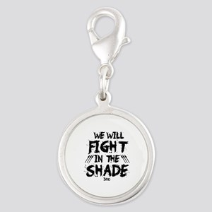 We Will Fight In The Shade Silver Round Charm