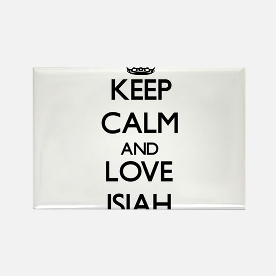 Keep Calm and Love Isiah Magnets