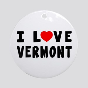 I Love Vermont Ornament (Round)