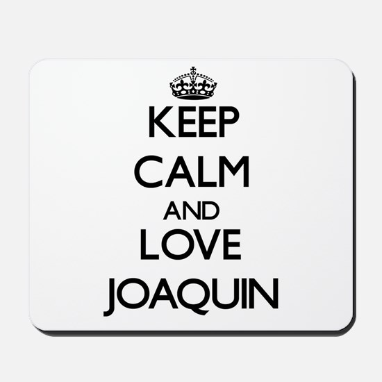 Keep Calm and Love Joaquin Mousepad