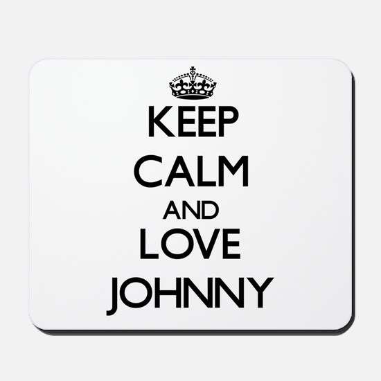 Keep Calm and Love Johnny Mousepad