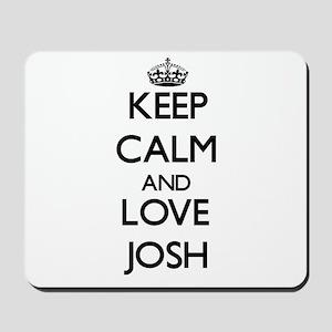 Keep Calm and Love Josh Mousepad
