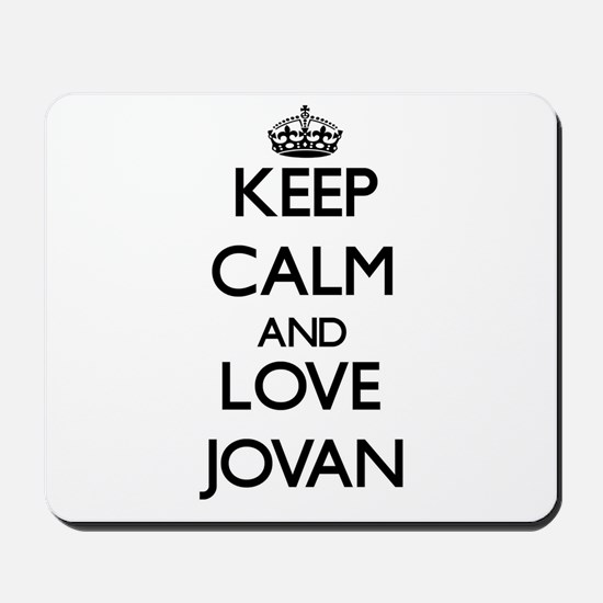 Keep Calm and Love Jovan Mousepad