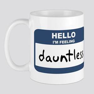 Feeling dauntless Mug
