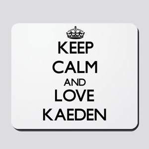 Keep Calm and Love Kaeden Mousepad