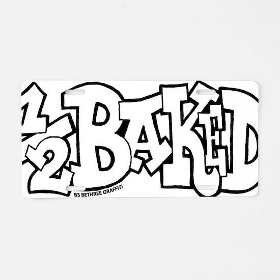 half_baked_BW Aluminum License Plate