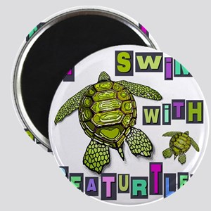 I SWIM WITH SEA TURTLES Magnet