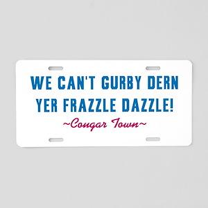 cougar-town-frazzle-dazzle Aluminum License Plate