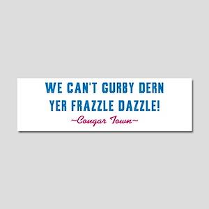 cougar-town-frazzle-dazzle Car Magnet 10 x 3