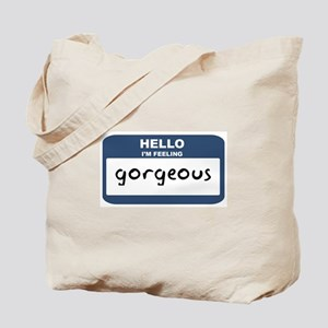 Feeling gorgeous Tote Bag