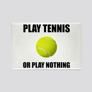 Play Tennis Or Nothing Magnets