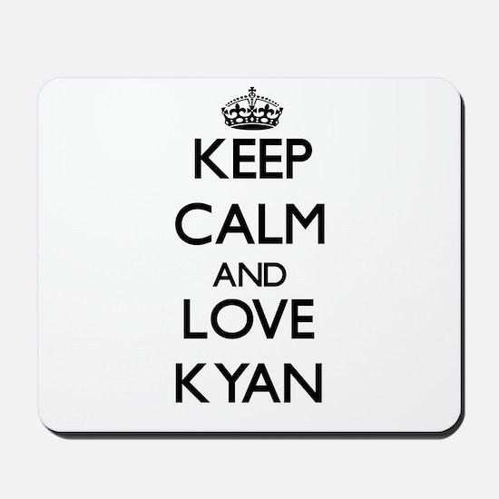 Keep Calm and Love Kyan Mousepad