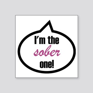 "Im_the_sober Square Sticker 3"" x 3"""