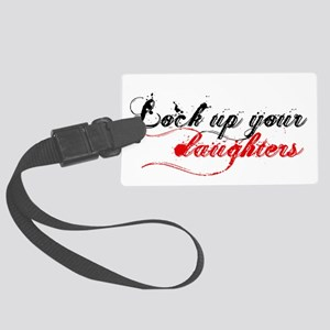 lock up your daughters Large Luggage Tag