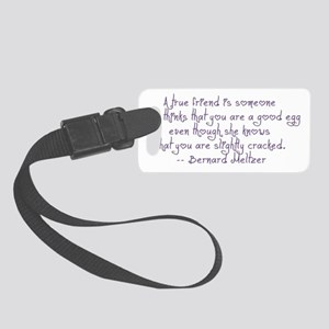 Friend Quote Small Luggage Tag