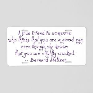 Friend Quote Aluminum License Plate