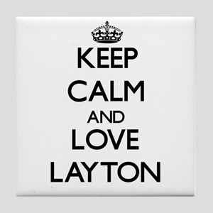 Keep Calm and Love Layton Tile Coaster