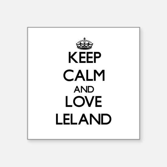 Keep Calm and Love Leland Sticker