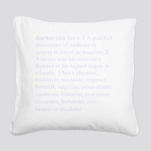doctor for dark copy Square Canvas Pillow