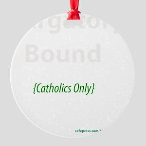 Purgatory Bound Round Ornament