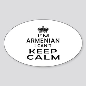 I Am Armenian I Can Not Keep Calm Sticker (Oval 10